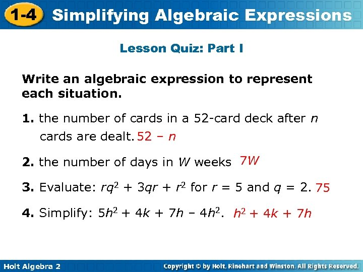 1 -4 Simplifying Algebraic Expressions Lesson Quiz: Part I Write an algebraic expression to