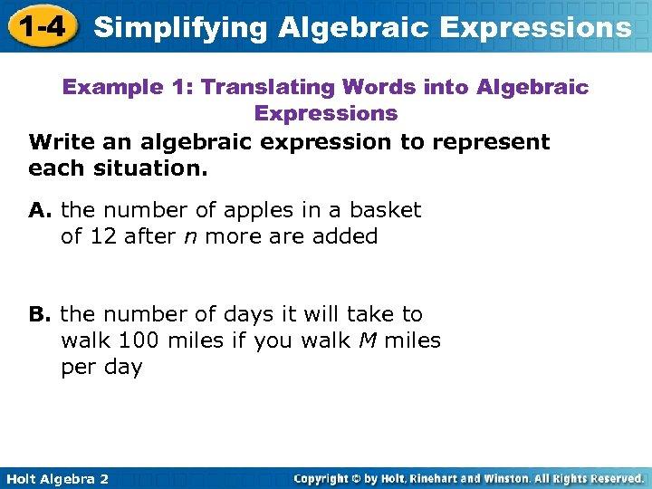 1 -4 Simplifying Algebraic Expressions Example 1: Translating Words into Algebraic Expressions Write an