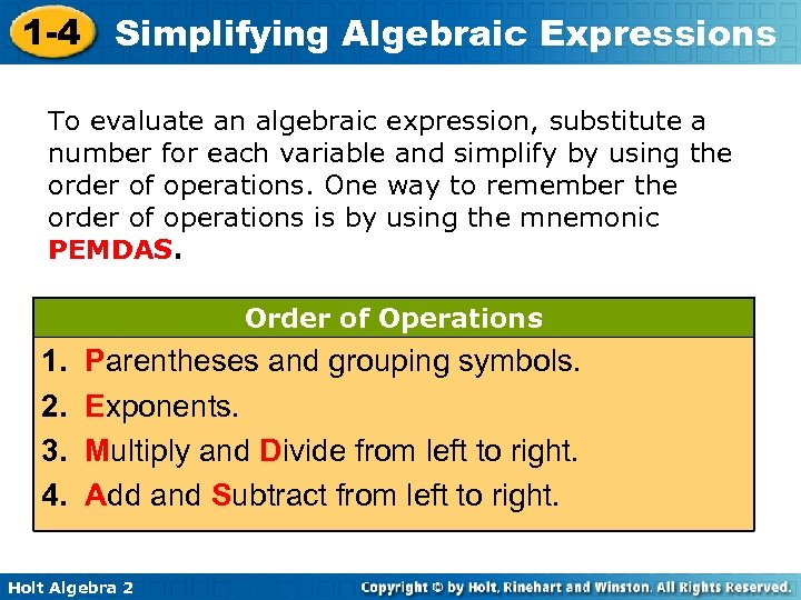 1 -4 Simplifying Algebraic Expressions To evaluate an algebraic expression, substitute a number for