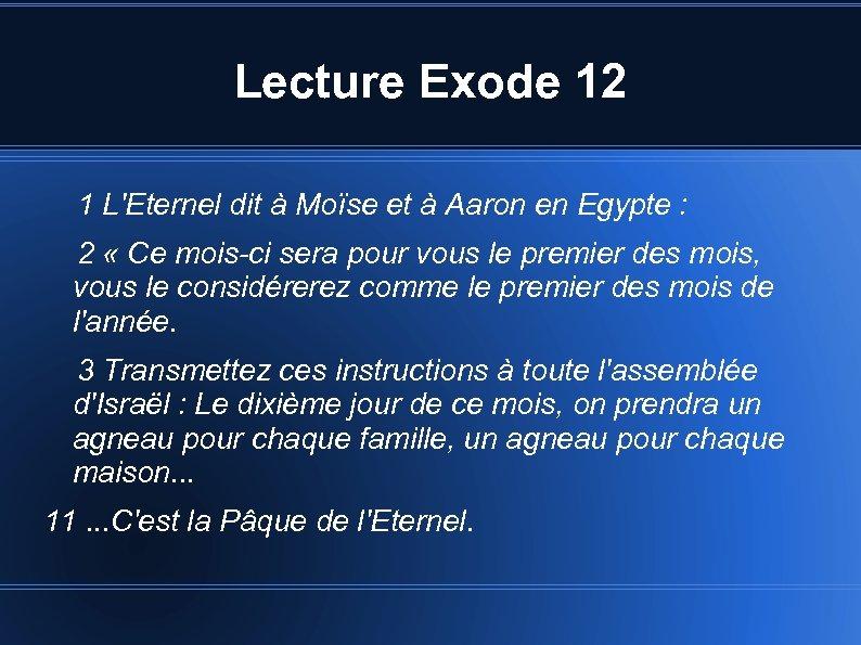Lecture Exode 12 1 L'Eternel dit à Moïse et à Aaron en Egypte :