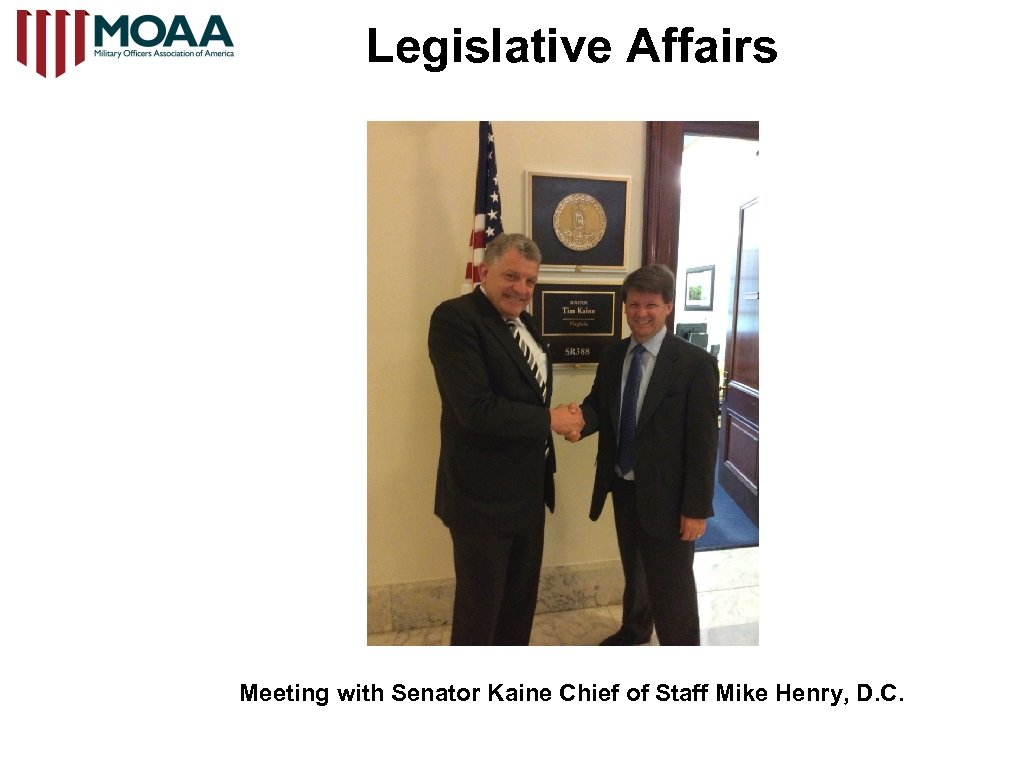 Legislative Affairs Meeting with Senator Kaine Chief of Staff Mike Henry, D. C.