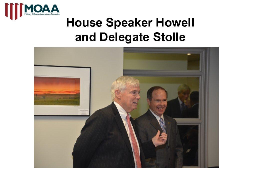 House Speaker Howell and Delegate Stolle