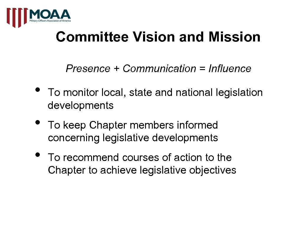 Committee Vision and Mission Presence + Communication = Influence • • • To monitor