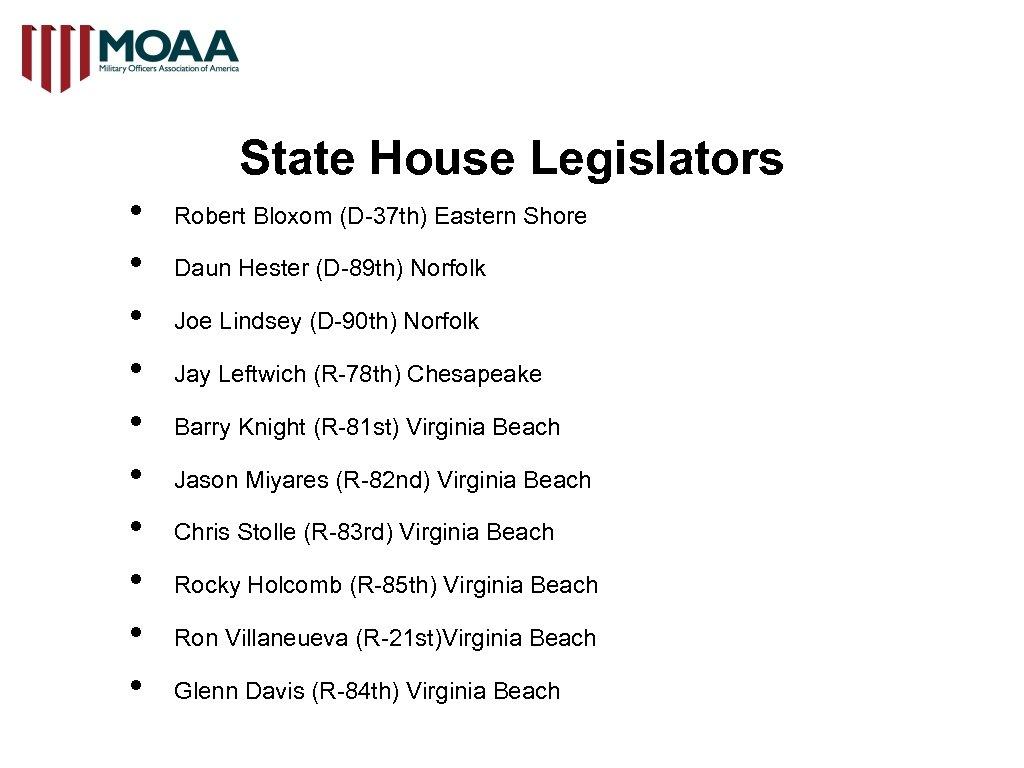 State House Legislators • • • Robert Bloxom (D-37 th) Eastern Shore Daun Hester