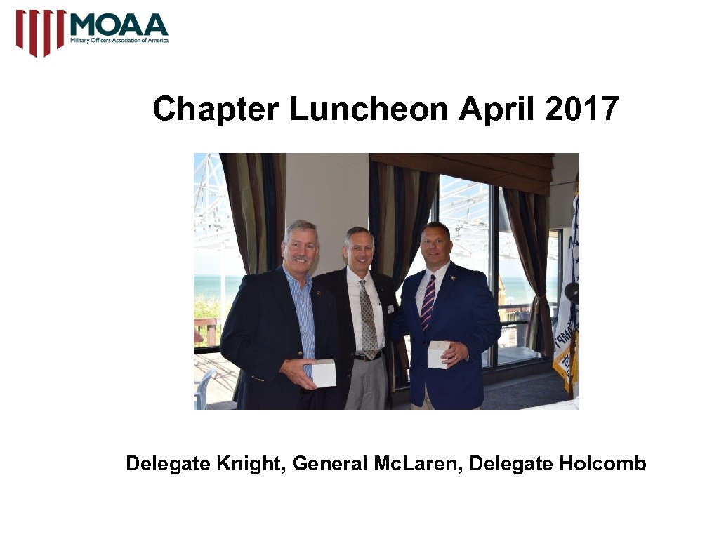 Chapter Luncheon April 2017 Delegate Knight, General Mc. Laren, Delegate Holcomb