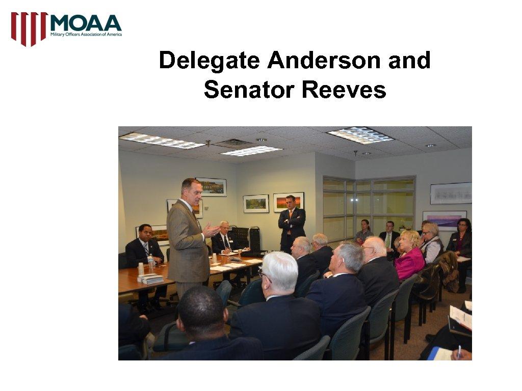 Delegate Anderson and Senator Reeves