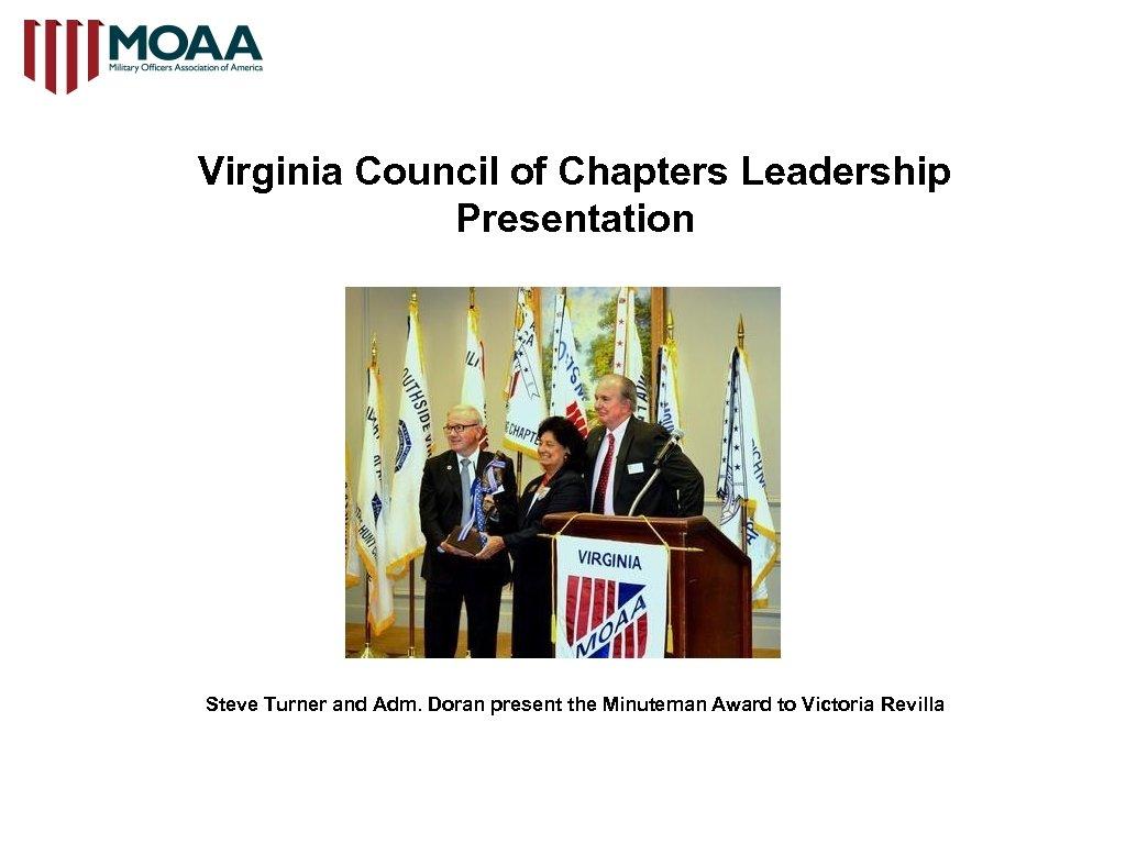 Virginia Council of Chapters Leadership Presentation Steve Turner and Adm. Doran present the Minuteman