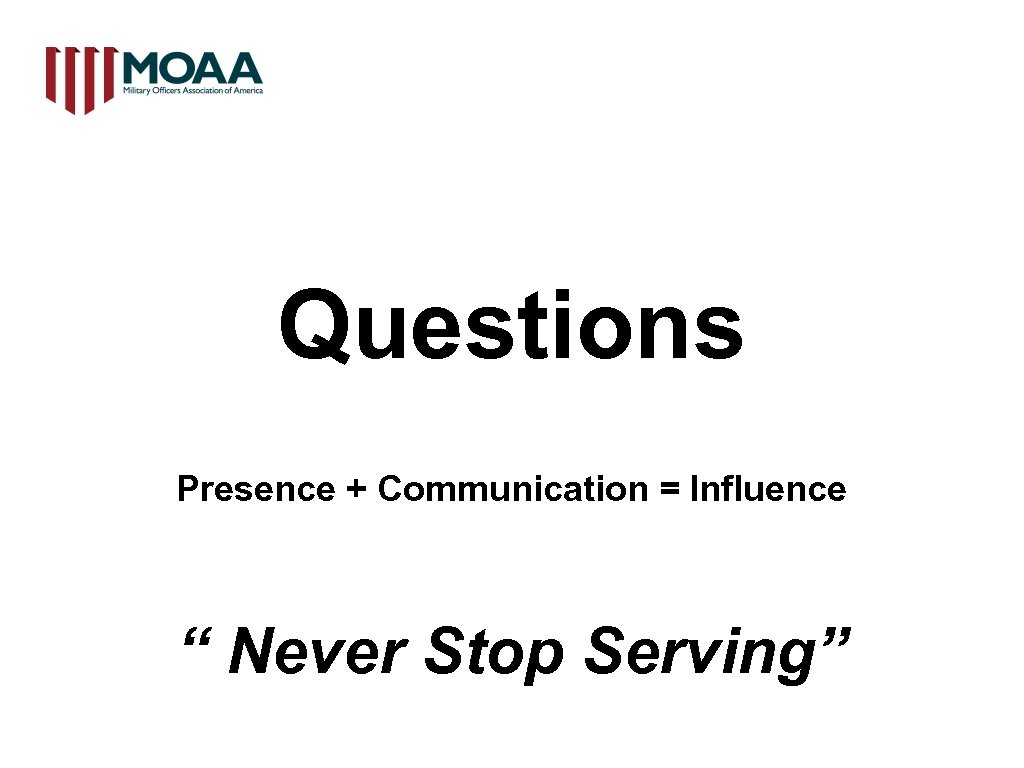 """Questions Presence + Communication = Influence """" Never Stop Serving"""""""