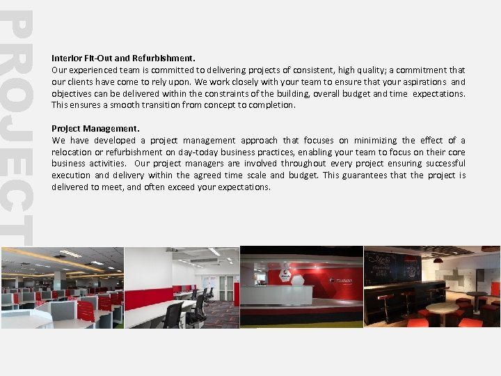 Interior Fit-Out and Refurbishment. Our experienced team is committed to delivering projects of consistent,