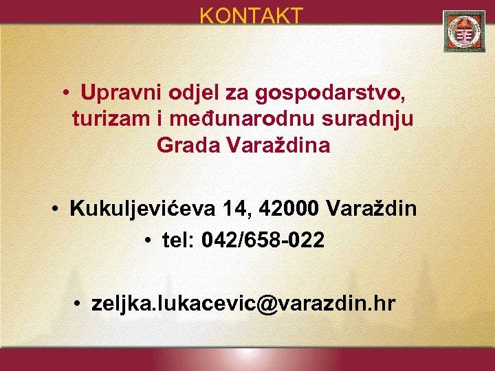 KONTAKT • Upravni odjel za gospodarstvo, turizam i međunarodnu suradnju Grada Varaždina • Kukuljevićeva