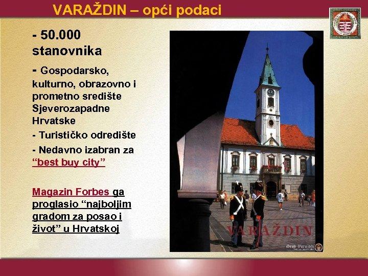 VARAŽDIN – opći podaci - 50. 000 stanovnika - Gospodarsko, kulturno, obrazovno i prometno