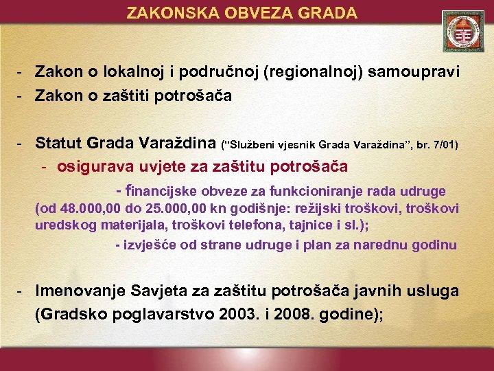 ZAKONSKA OBVEZA GRADA - Zakon o lokalnoj i područnoj (regionalnoj) samoupravi - Zakon o