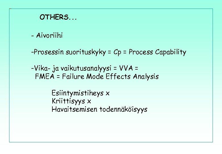 OTHERS. . . - Aivoriihi -Prosessin suorituskyky = Cp = Process Capability -Vika- ja