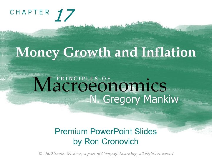 CHAPTER 17 Money Growth and Inflation Macroeonomics PRINCIPLES OF N. Gregory Mankiw Premium Power.
