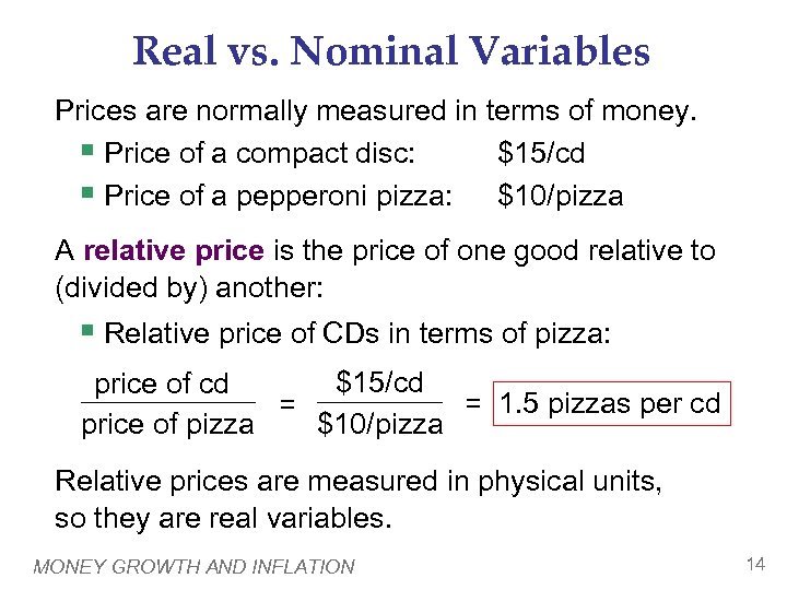 Real vs. Nominal Variables Prices are normally measured in terms of money. § Price