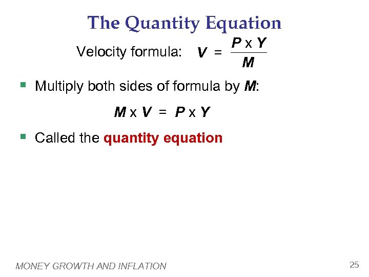 The Quantity Equation Px. Y Velocity formula: V = M § Multiply both sides