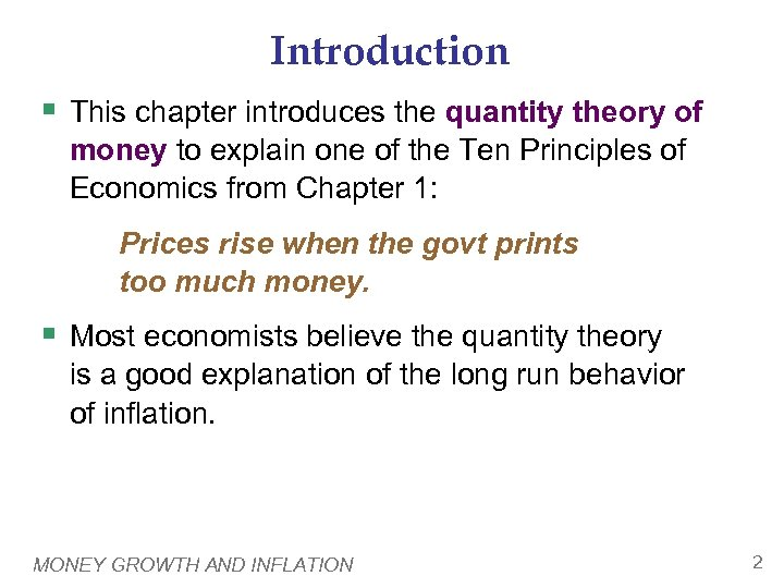 Introduction § This chapter introduces the quantity theory of money to explain one of