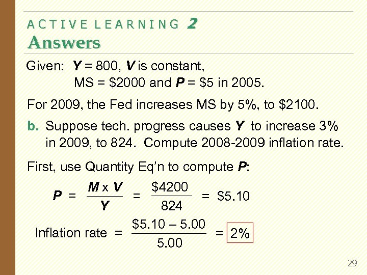 ACTIVE LEARNING Answers 2 Given: Y = 800, V is constant, MS = $2000