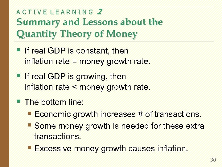 ACTIVE LEARNING 2 Summary and Lessons about the Quantity Theory of Money § If