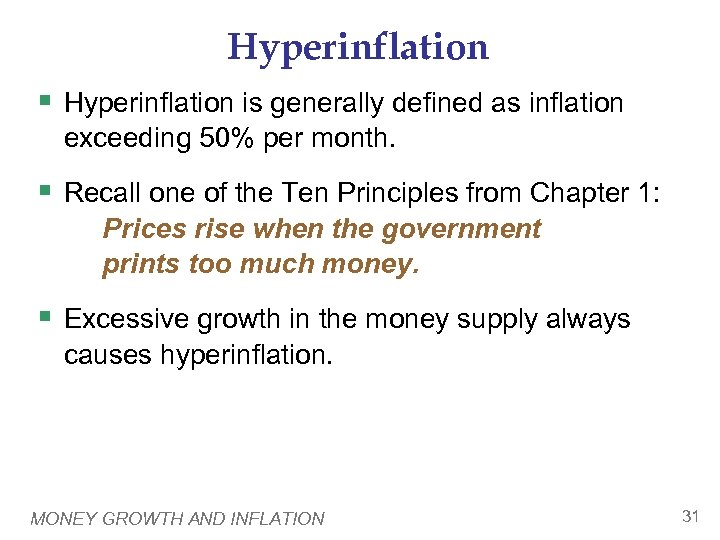 Hyperinflation § Hyperinflation is generally defined as inflation exceeding 50% per month. § Recall