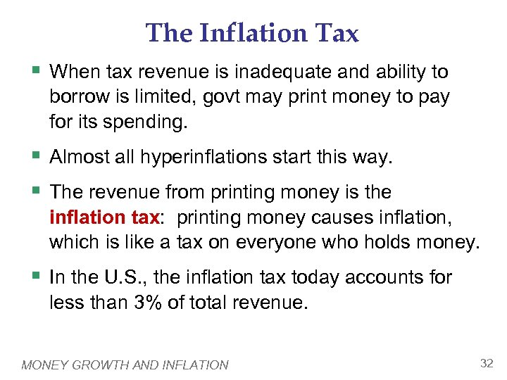 The Inflation Tax § When tax revenue is inadequate and ability to borrow is
