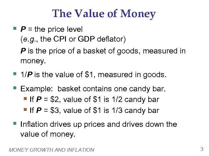 The Value of Money § P = the price level (e. g. , the