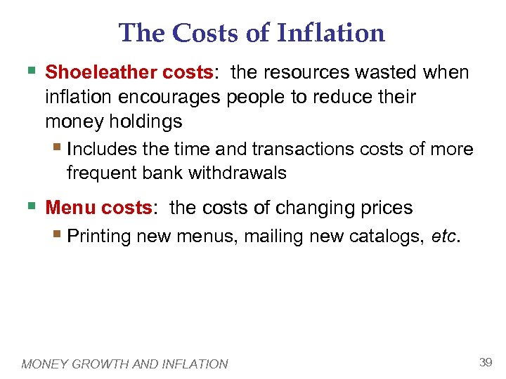 The Costs of Inflation § Shoeleather costs: the resources wasted when inflation encourages people
