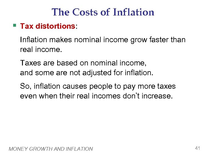 The Costs of Inflation § Tax distortions: Inflation makes nominal income grow faster than