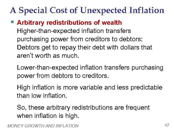 A Special Cost of Unexpected Inflation § Arbitrary redistributions of wealth Higher-than-expected inflation transfers