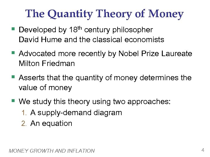 The Quantity Theory of Money § Developed by 18 th century philosopher David Hume