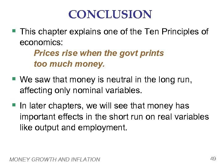 CONCLUSION § This chapter explains one of the Ten Principles of economics: Prices rise