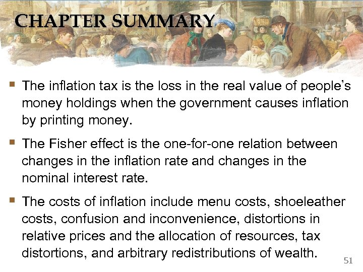 CHAPTER SUMMARY § The inflation tax is the loss in the real value of