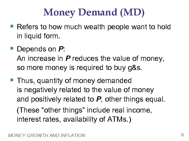 Money Demand (MD) § Refers to how much wealth people want to hold in