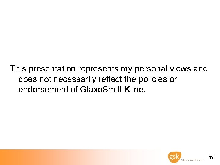 This presentation represents my personal views and does not necessarily reflect the policies or