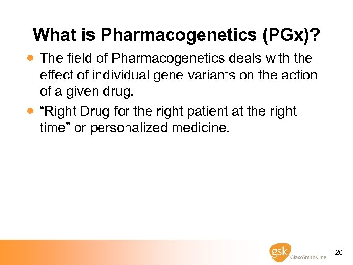 What is Pharmacogenetics (PGx)? · The field of Pharmacogenetics deals with the · effect