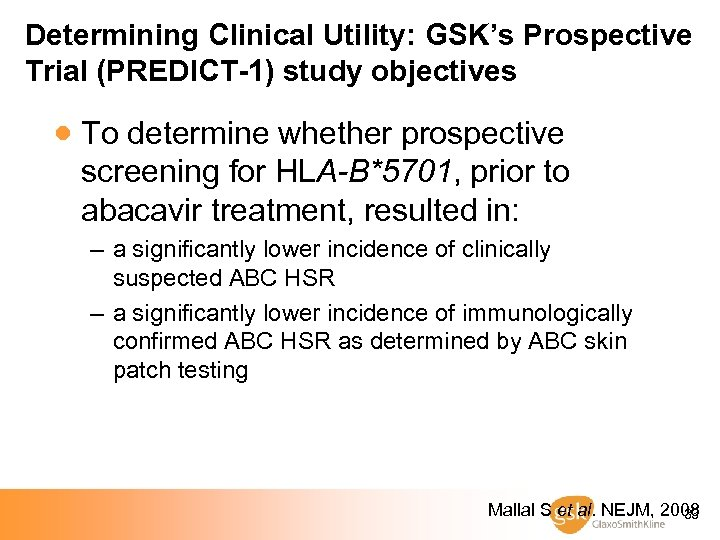 Determining Clinical Utility: GSK's Prospective Trial (PREDICT-1) study objectives · To determine whether prospective