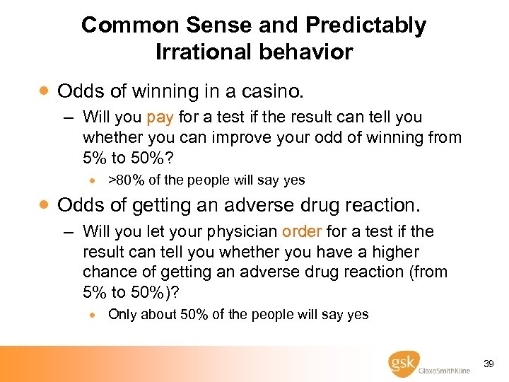 Common Sense and Predictably Irrational behavior · Odds of winning in a casino. –