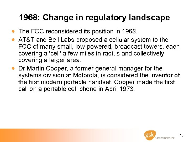1968: Change in regulatory landscape · The FCC reconsidered its position in 1968. ·