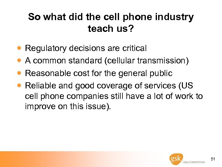 So what did the cell phone industry teach us? · · Regulatory decisions are