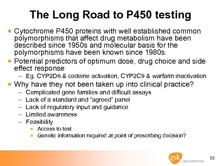 The Long Road to P 450 testing · Cytochrome P 450 proteins with well