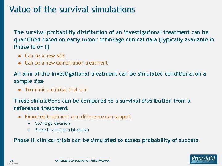 Value of the survival simulations The survival probability distribution of an investigational treatment can