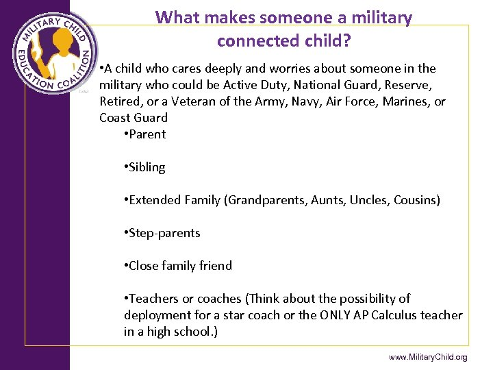 What makes someone a military connected child? • A child who cares deeply and