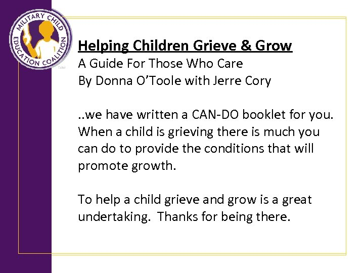 Helping Children Grieve & Grow A Guide For Those Who Care By Donna O'Toole