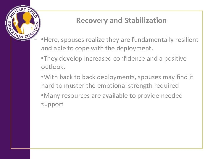 Recovery and Stabilization • Here, spouses realize they are fundamentally resilient and able to
