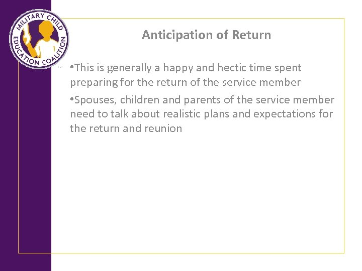 Anticipation of Return • This is generally a happy and hectic time spent preparing