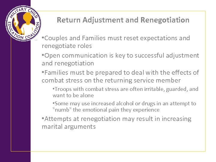 Return Adjustment and Renegotiation • Couples and Families must reset expectations and renegotiate roles