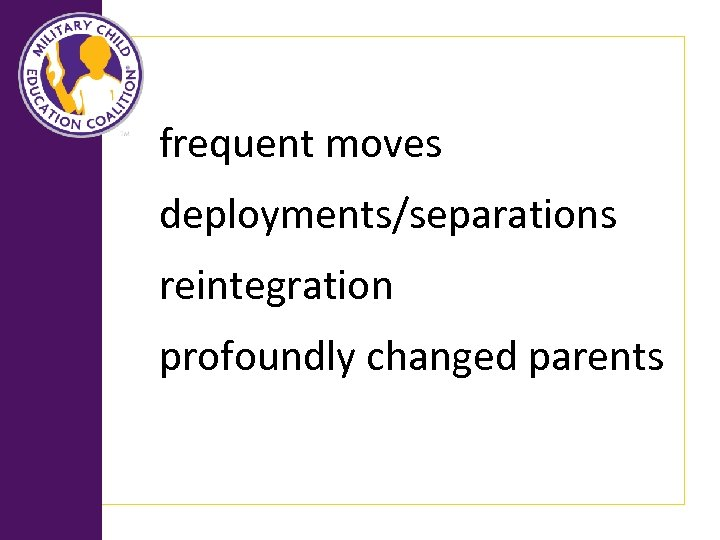 frequent moves deployments/separations reintegration profoundly changed parents
