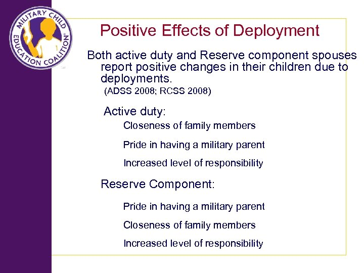 Positive Effects of Deployment Both active duty and Reserve component spouses report positive changes