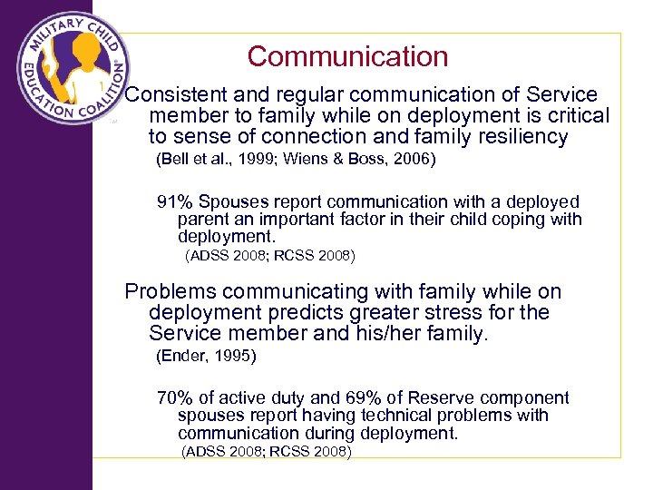 Communication Consistent and regular communication of Service member to family while on deployment is