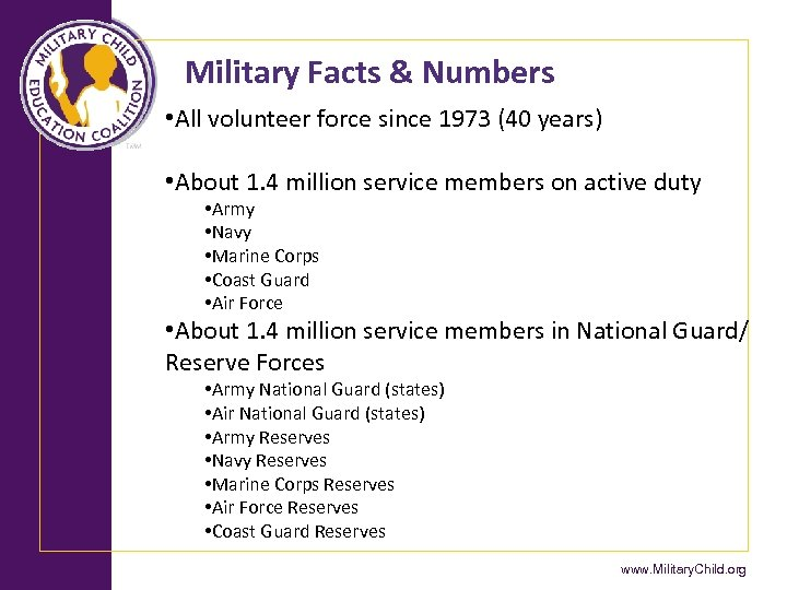 Military Facts & Numbers • All volunteer force since 1973 (40 years) • About